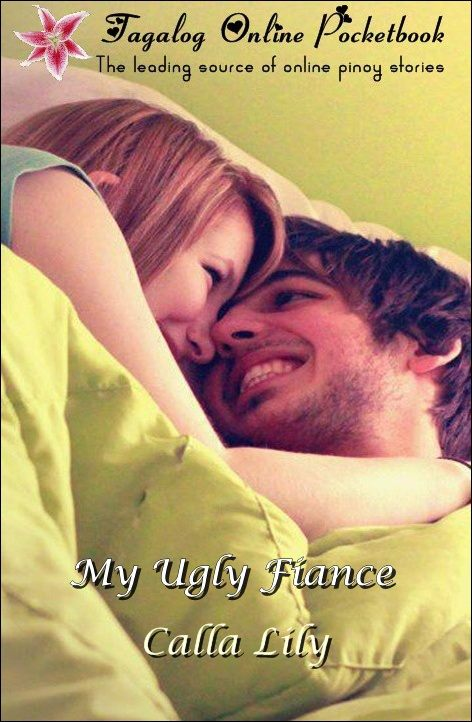My Ugly Fiance by Calla